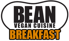BEAN Vegan Cuisine Breakfast Menu
